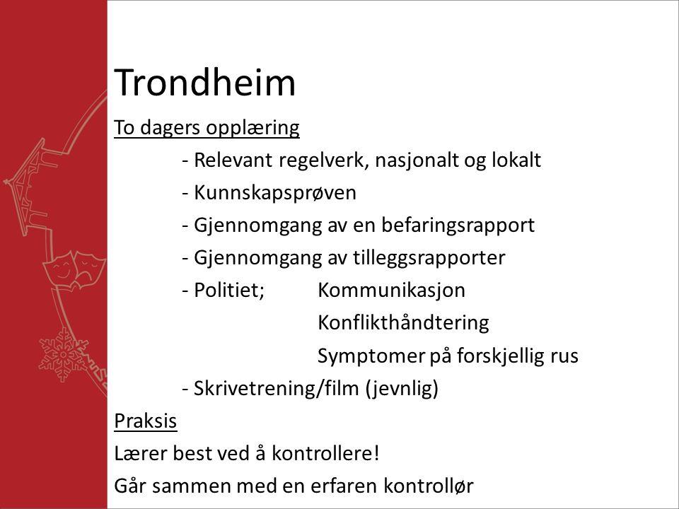 Trondheim To dagers opplæring - Relevant regelverk, nasjonalt og lokalt - Kunnskapsprøven - Gjennomgang av en befaringsrapport - Gjennomgang av tilleggsrapporter - Politiet;Kommunikasjon Konflikthåndtering Symptomer på forskjellig rus - Skrivetrening/film (jevnlig) Praksis Lærer best ved å kontrollere.