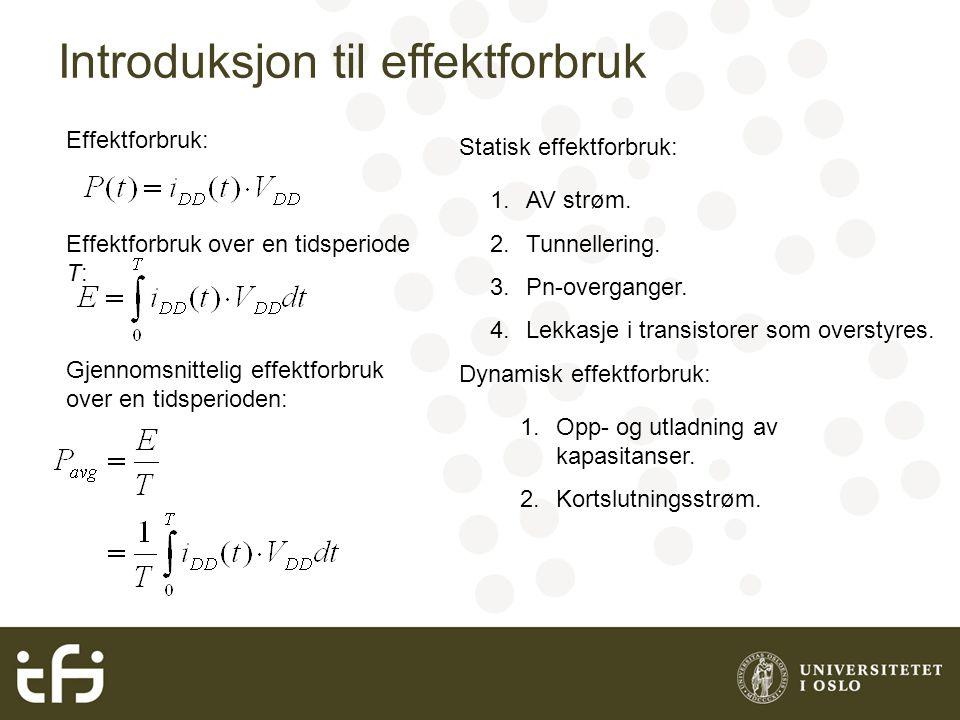 Introduksjon til effektforbruk Effektforbruk: Effektforbruk over en tidsperiode T: Gjennomsnittelig effektforbruk over en tidsperioden: Statisk effektforbruk: 1.AV strøm.