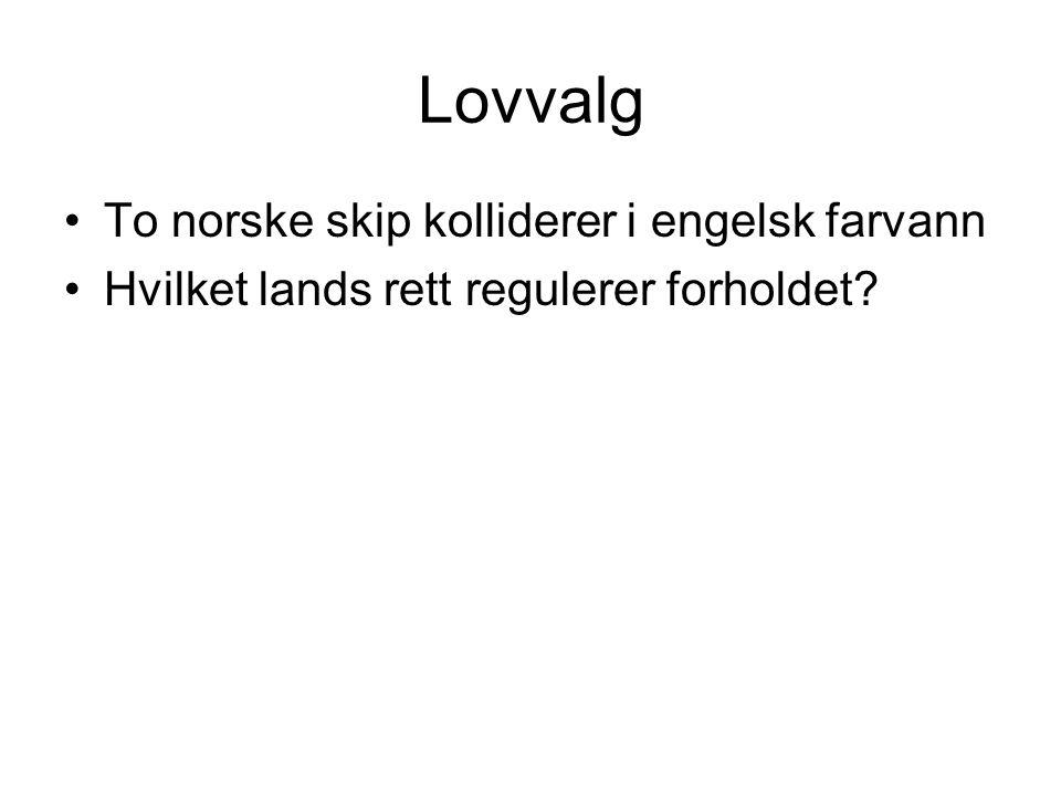 Lovvalg To norske skip kolliderer i engelsk farvann Hvilket lands rett regulerer forholdet?