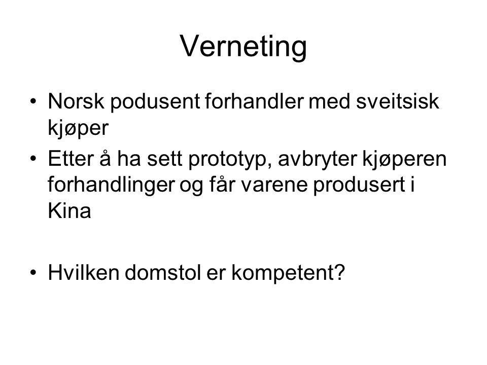 Verneting Norsk podusent forhandler med sveitsisk kjøper Etter å ha sett prototyp, avbryter kjøperen forhandlinger og får varene produsert i Kina Hvil