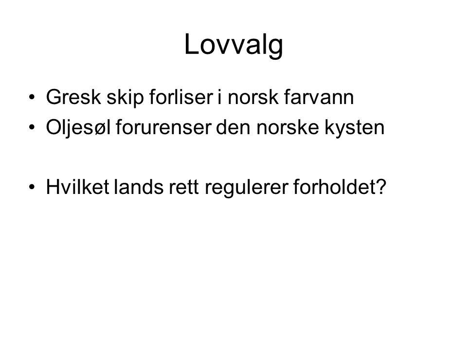 Lovvalg Gresk skip forliser i norsk farvann Oljesøl forurenser den norske kysten Hvilket lands rett regulerer forholdet?