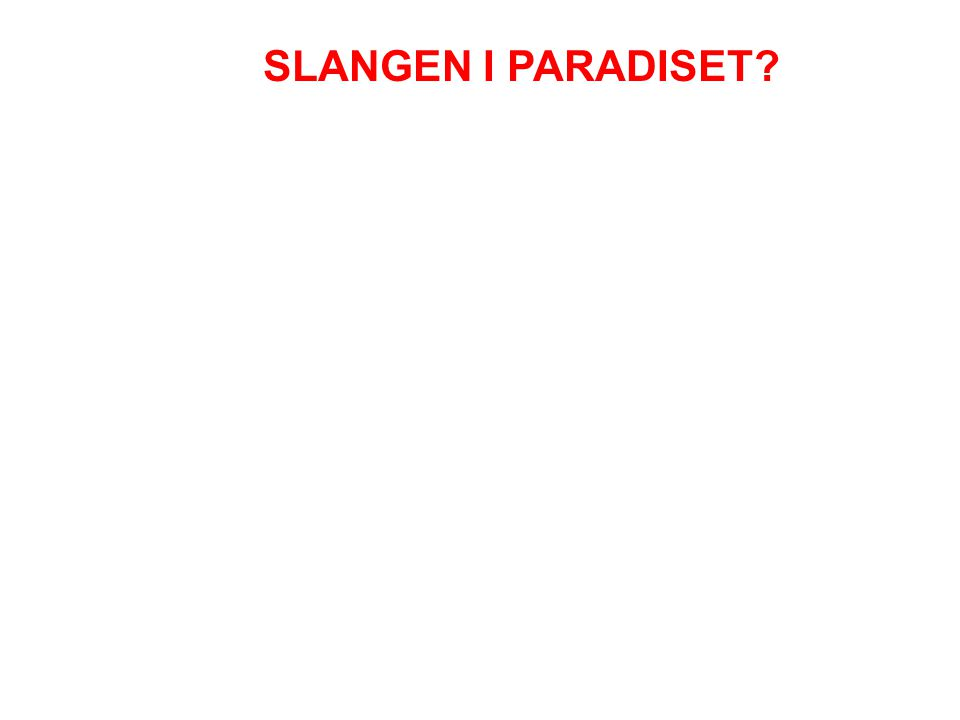 SLANGEN I PARADISET?