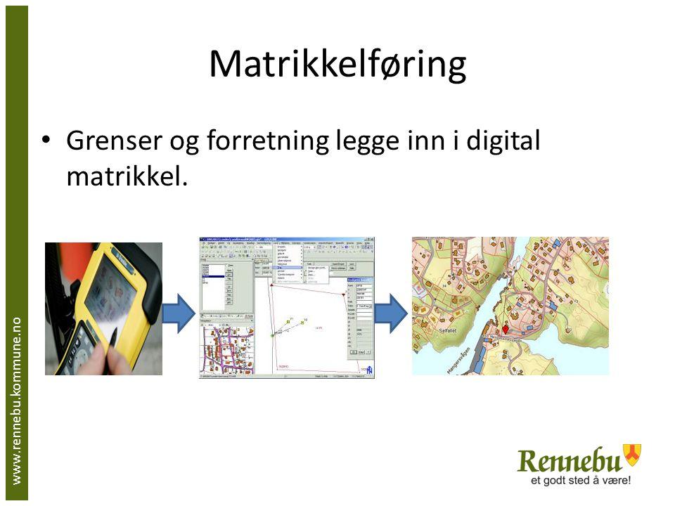 Matrikkelføring Grenser og forretning legge inn i digital matrikkel. www.rennebu.kommune.no