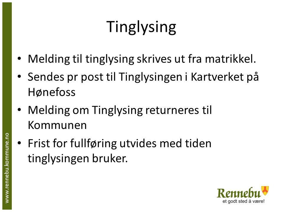 Tinglysing Melding til tinglysing skrives ut fra matrikkel. Sendes pr post til Tinglysingen i Kartverket på Hønefoss Melding om Tinglysing returneres