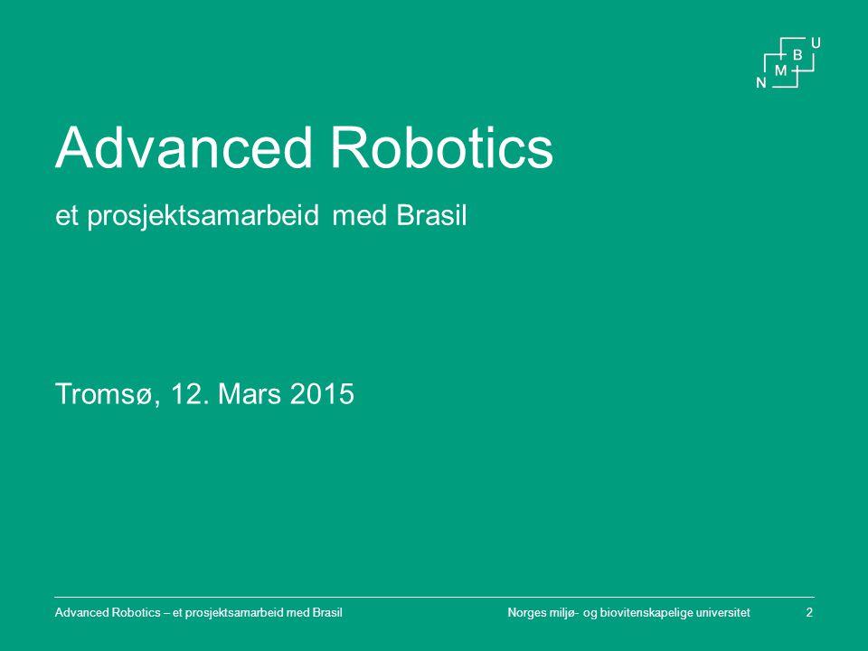 Advanced Robotics Kort introduksjon til prosjektet Hvordan integrere studenter i forskningsprosjekter –Kan studenter delta i avansert forskning.