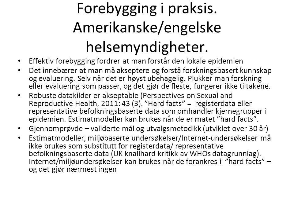 Forebygging i praksis. Amerikanske/engelske helsemyndigheter. Effektiv forebygging fordrer at man forstår den lokale epidemien Det innebærer at man må