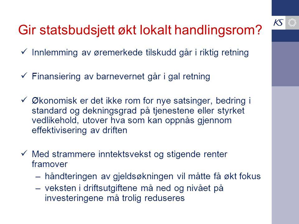 Gir statsbudsjett økt lokalt handlingsrom? Innlemming av øremerkede tilskudd går i riktig retning Finansiering av barnevernet går i gal retning Økonom