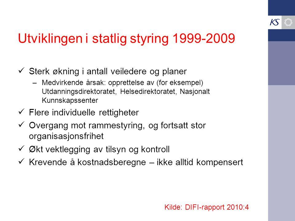 Utviklingen i statlig styring 1999-2009 Sterk økning i antall veiledere og planer –Medvirkende årsak: opprettelse av (for eksempel) Utdanningsdirektor