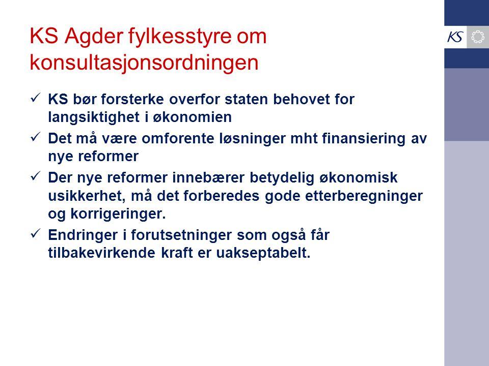 KS Agder fylkesstyre om konsultasjonsordningen KS bør forsterke overfor staten behovet for langsiktighet i økonomien Det må være omforente løsninger m