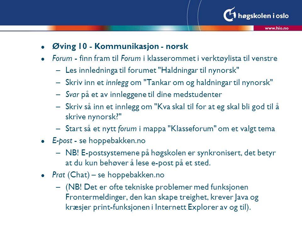 l Øving 10 - Kommunikasjon - norsk l Forum - finn fram til Forum i klasserommet i verktøylista til venstre –Les innledninga til forumet