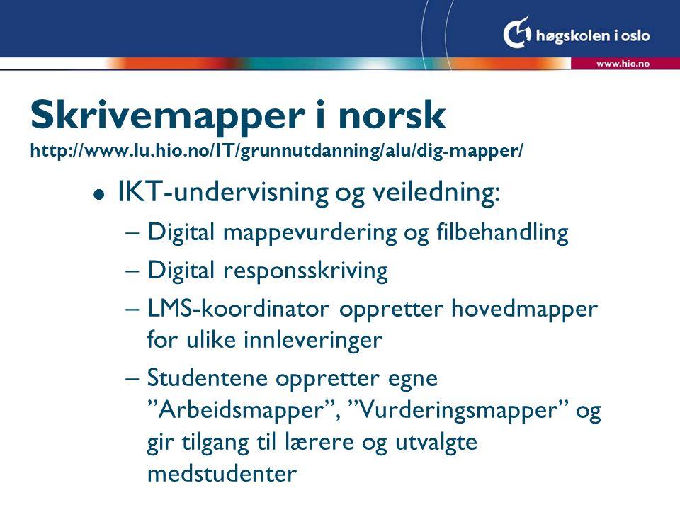 Skrivemapper i norsk http://www.lu.hio.no/IT/grunnutdanning/alu/dig-mapper/ l IKT-undervisning og veiledning: –Digital mappevurdering og filbehandling