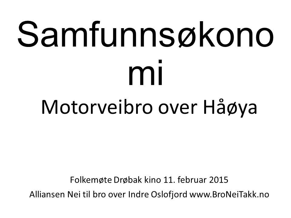 Samfunnsøkono mi Motorveibro over Håøya Folkemøte Drøbak kino 11.