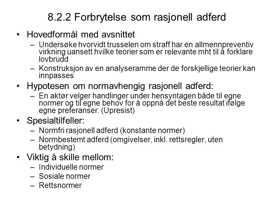 8.2.2 Forbrytelse som normfri rasjonell adferd En aktør velger den handling blant de mulige som med de gitte omgivelser, inkl.