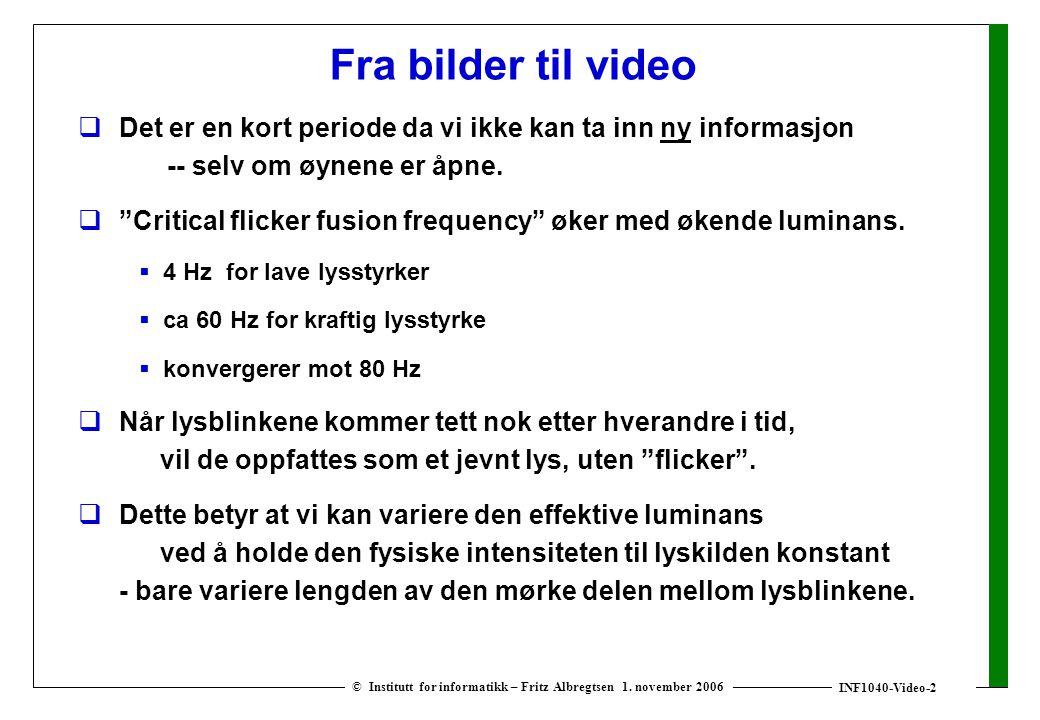 INF1040-Video-3 © Institutt for informatikk – Fritz Albregtsen 1.
