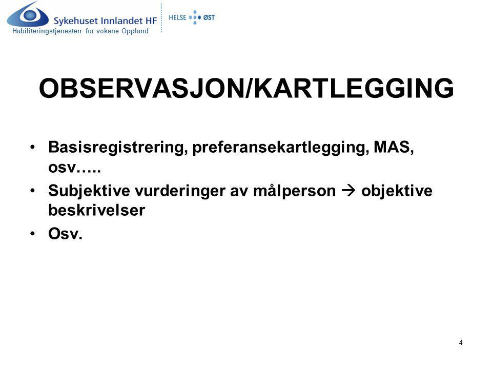 Habiliteringstjenesten for voksne Oppland 5 MÅLVALG Mål for hvem.