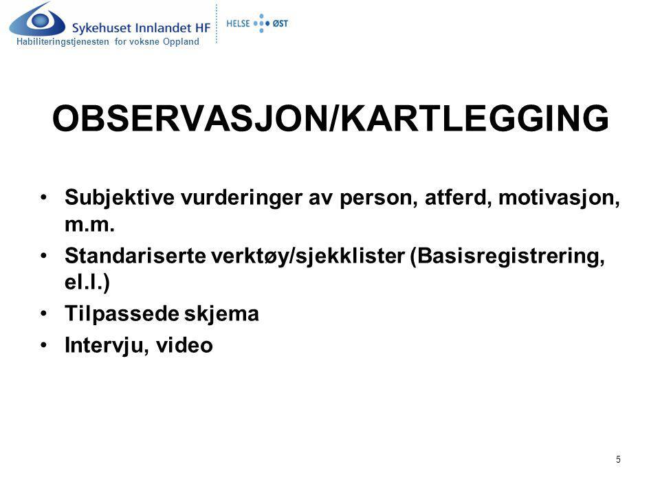 Habiliteringstjenesten for voksne Oppland 6 MÅLVALG Mål for hvem.