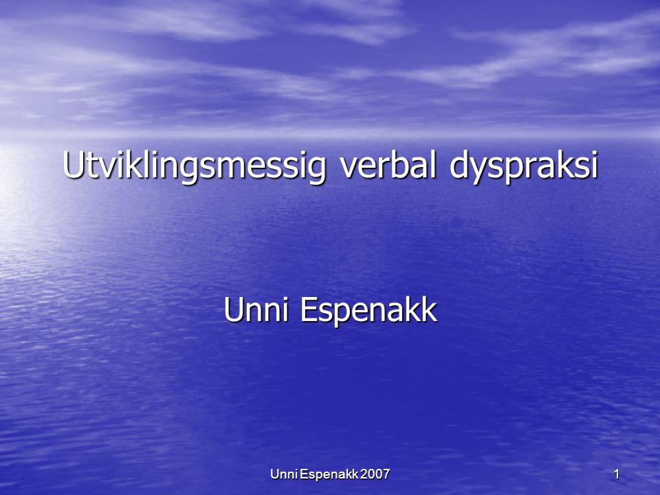 Unni Espenakk 20071 Utviklingsmessig verbal dyspraksi Unni Espenakk