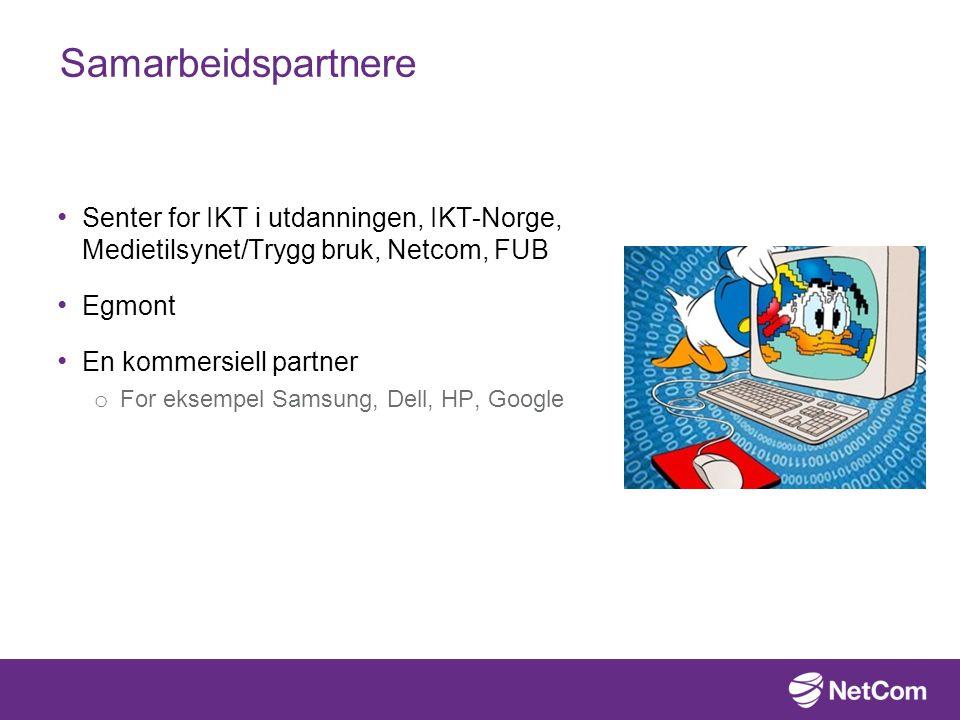 Samarbeidspartnere Senter for IKT i utdanningen, IKT-Norge, Medietilsynet/Trygg bruk, Netcom, FUB Egmont En kommersiell partner o For eksempel Samsung, Dell, HP, Google