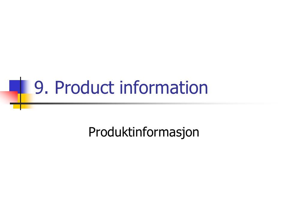 9. Product information Produktinformasjon