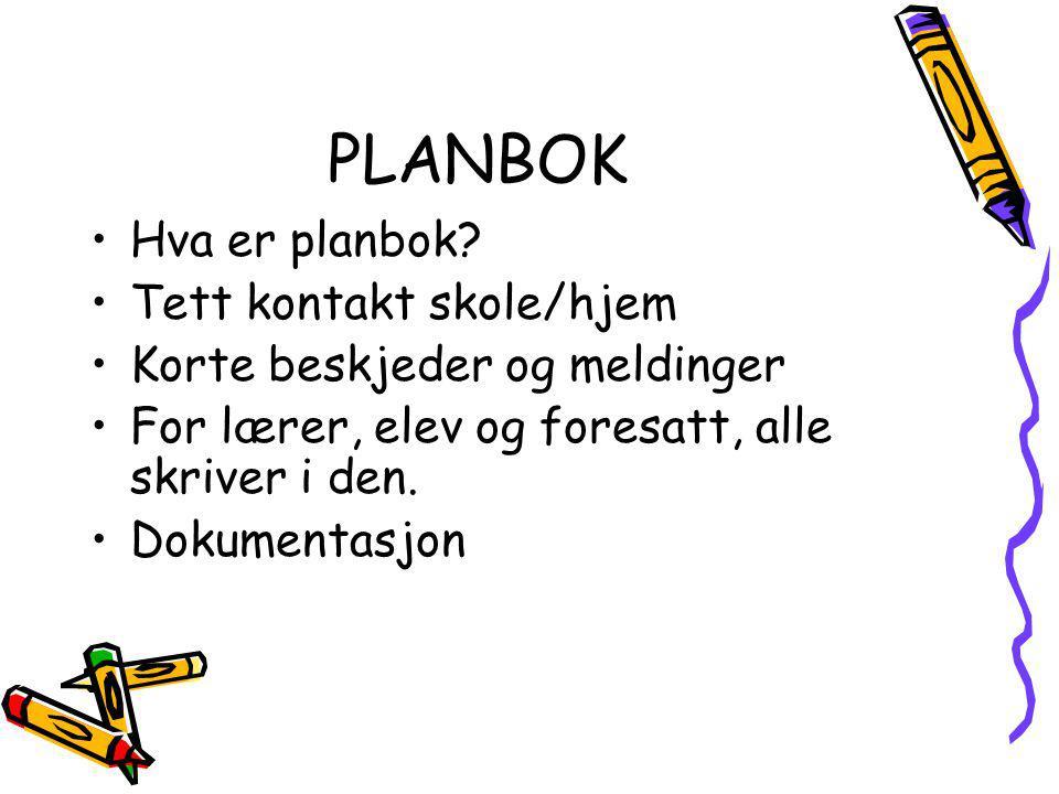 PLANBOK Hva er planbok? Tett kontakt skole/hjem Korte beskjeder og meldinger For lærer, elev og foresatt, alle skriver i den. Dokumentasjon