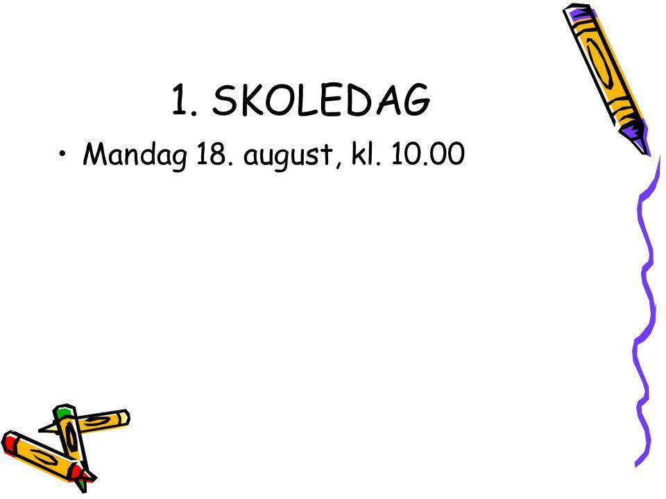 1. SKOLEDAG Mandag 18. august, kl. 10.00