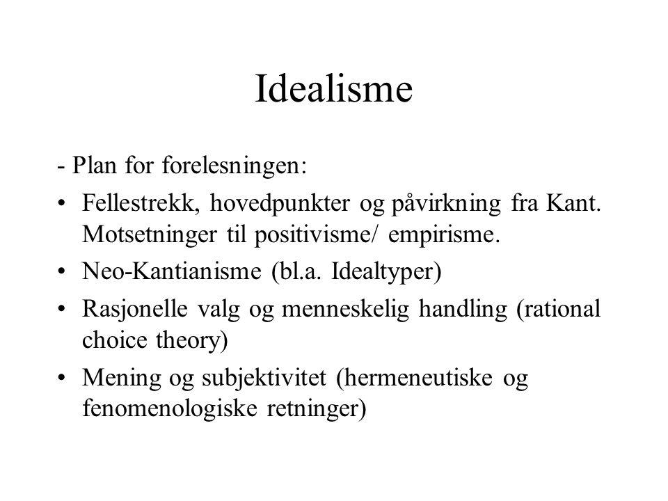 Idealisme - Plan for forelesningen: Fellestrekk, hovedpunkter og påvirkning fra Kant.