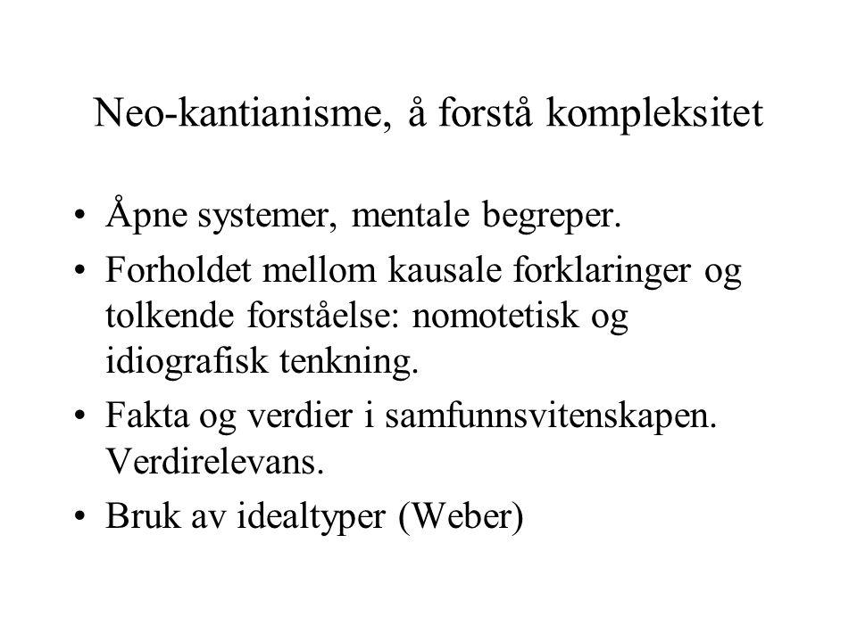 Neo-kantianisme, å forstå kompleksitet Åpne systemer, mentale begreper.