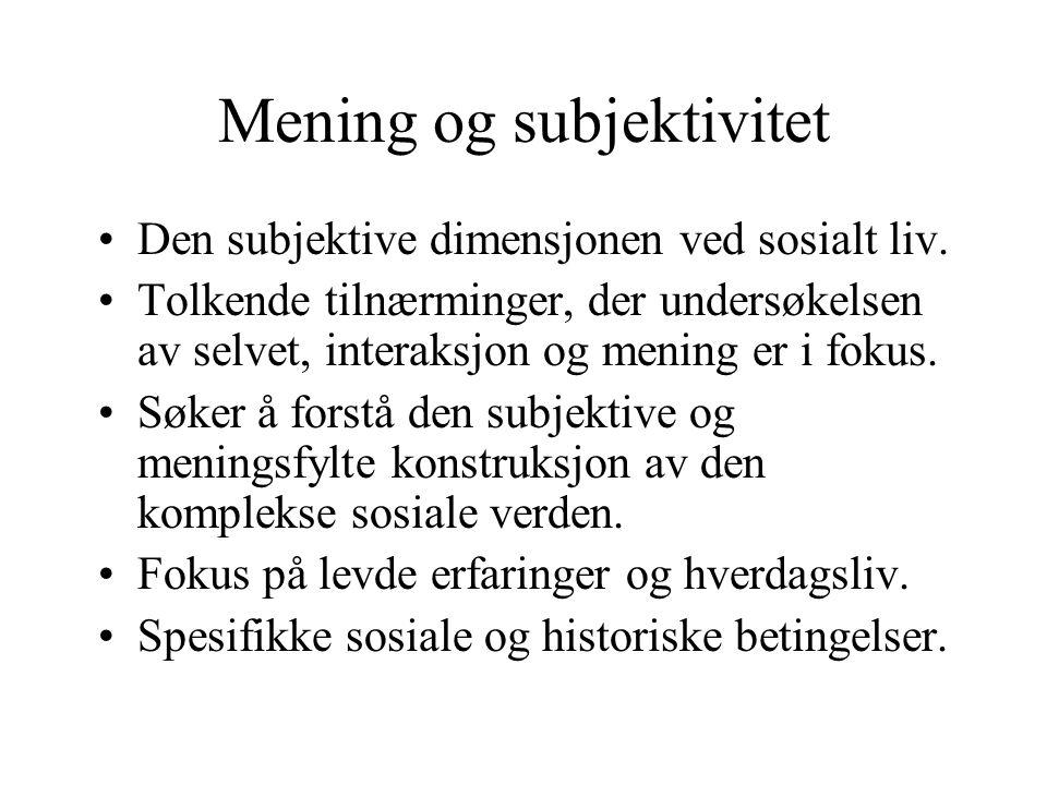 Mening og subjektivitet Den subjektive dimensjonen ved sosialt liv.