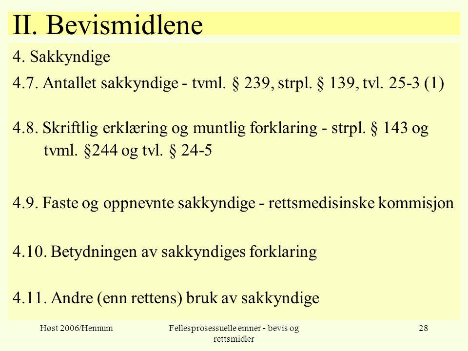 Høst 2006/HennumFellesprosessuelle emner - bevis og rettsmidler 28 II. Bevismidlene 4. Sakkyndige 4.7. Antallet sakkyndige - tvml. § 239, strpl. § 139