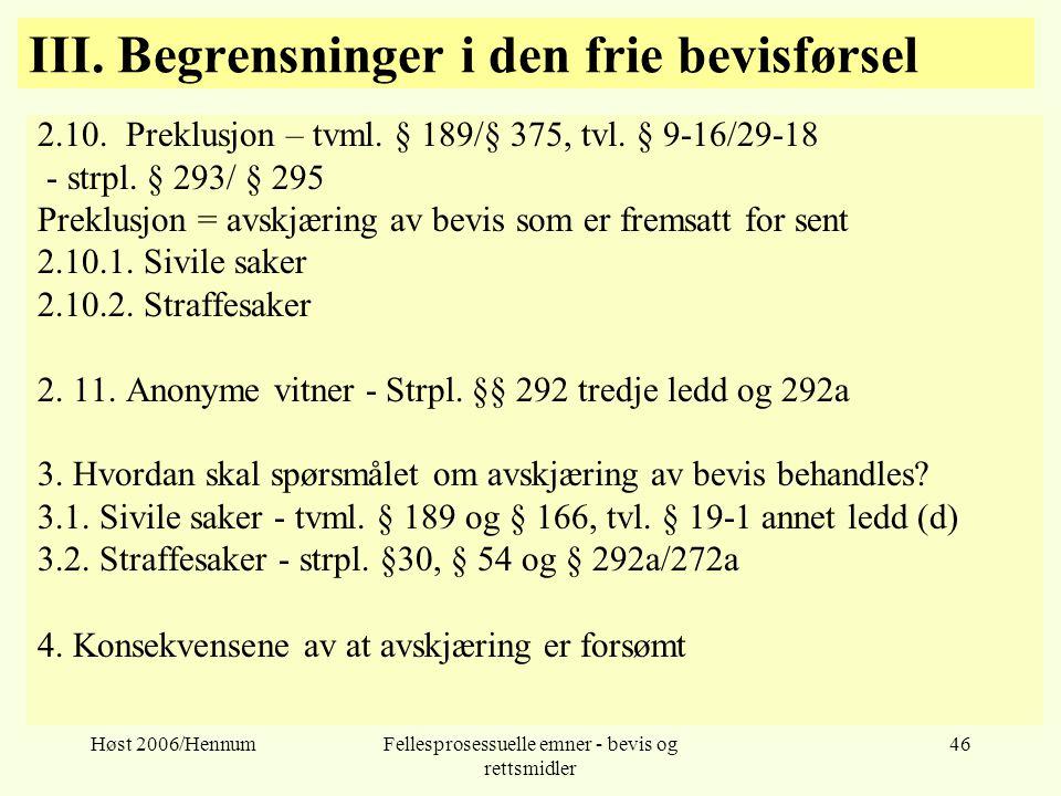 Høst 2006/HennumFellesprosessuelle emner - bevis og rettsmidler 46 III. Begrensninger i den frie bevisførsel 2.10. Preklusjon – tvml. § 189/§ 375, tvl