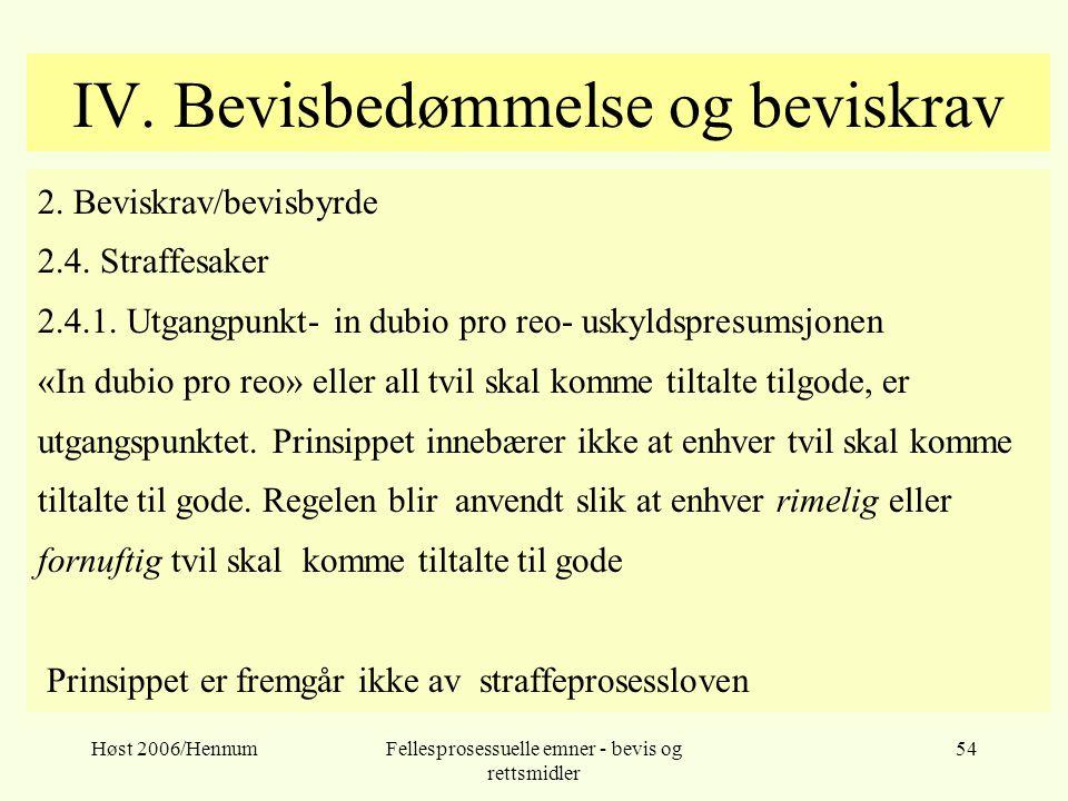 Høst 2006/HennumFellesprosessuelle emner - bevis og rettsmidler 54 IV. Bevisbedømmelse og beviskrav 2. Beviskrav/bevisbyrde 2.4. Straffesaker 2.4.1. U