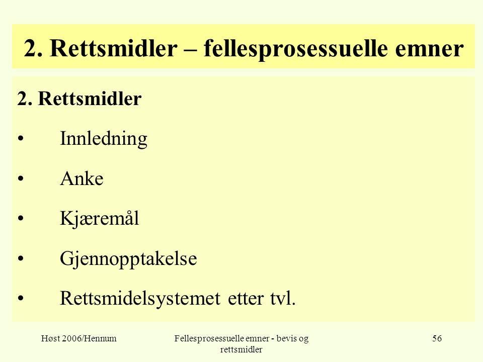 Høst 2006/HennumFellesprosessuelle emner - bevis og rettsmidler 56 2. Rettsmidler – fellesprosessuelle emner 2. Rettsmidler Innledning Anke Kjæremål G