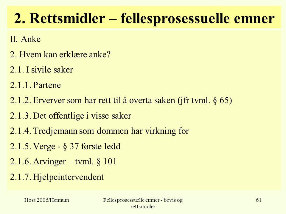 Høst 2006/HennumFellesprosessuelle emner - bevis og rettsmidler 61 2. Rettsmidler – fellesprosessuelle emner II. Anke 2. Hvem kan erklære anke? 2.1. I