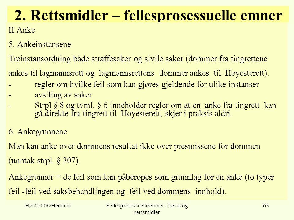 Høst 2006/HennumFellesprosessuelle emner - bevis og rettsmidler 65 2. Rettsmidler – fellesprosessuelle emner II Anke 5. Ankeinstansene Treinstansordni