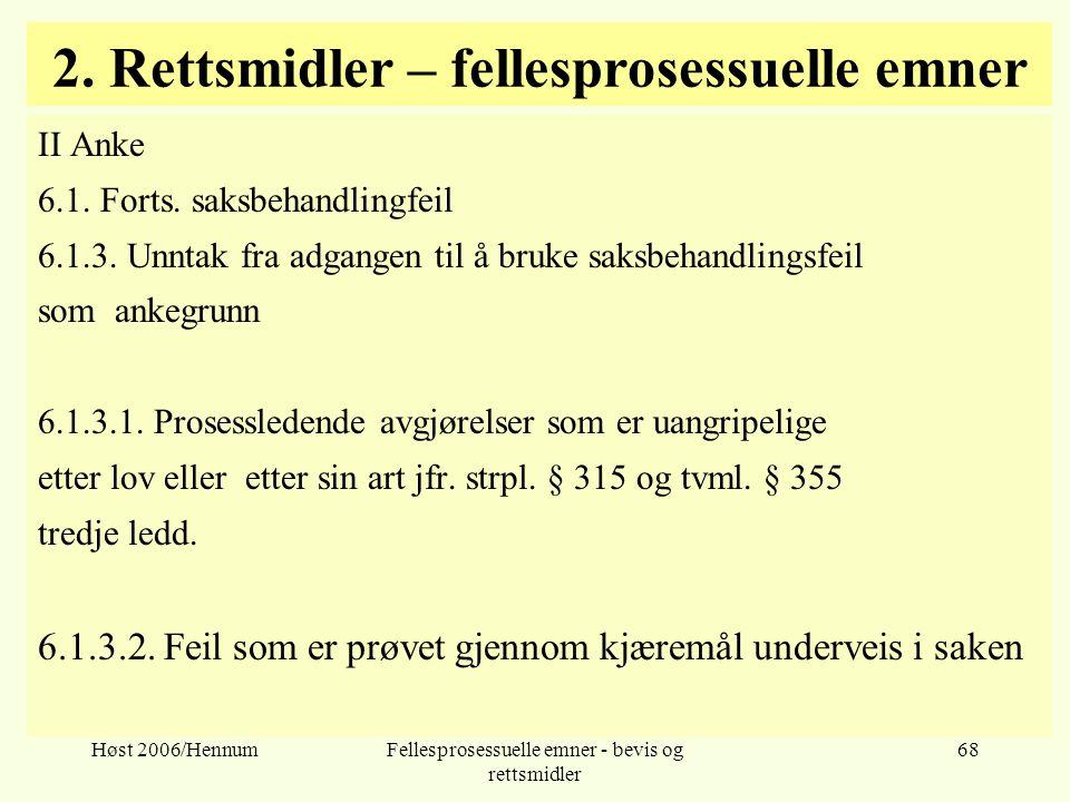Høst 2006/HennumFellesprosessuelle emner - bevis og rettsmidler 68 2. Rettsmidler – fellesprosessuelle emner II Anke 6.1. Forts. saksbehandlingfeil 6.