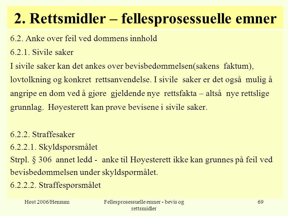 Høst 2006/HennumFellesprosessuelle emner - bevis og rettsmidler 69 2. Rettsmidler – fellesprosessuelle emner 6.2. Anke over feil ved dommens innhold 6
