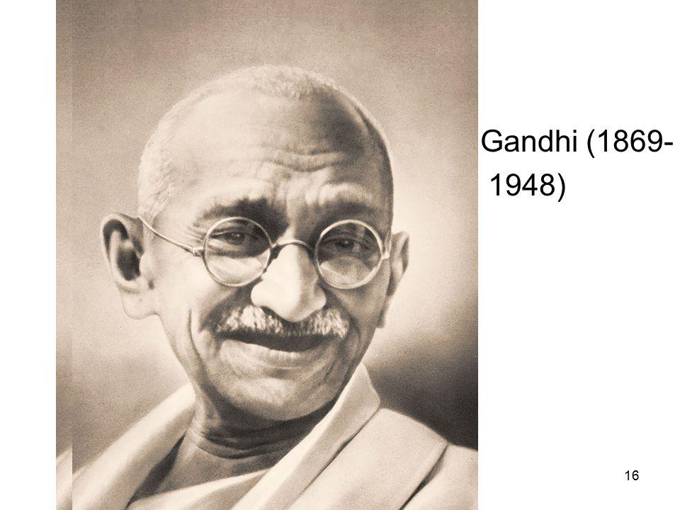 16 Gandhi (1869- 1948)