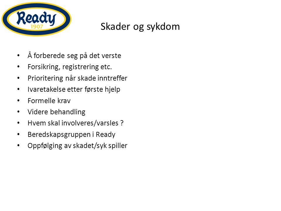 Skader og sykdom Å forberede seg på det verste Forsikring, registrering etc.