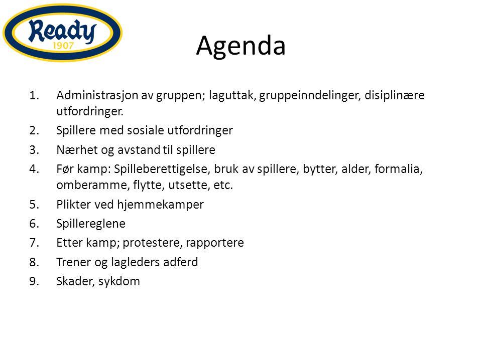Agenda 1.Administrasjon av gruppen; laguttak, gruppeinndelinger, disiplinære utfordringer.
