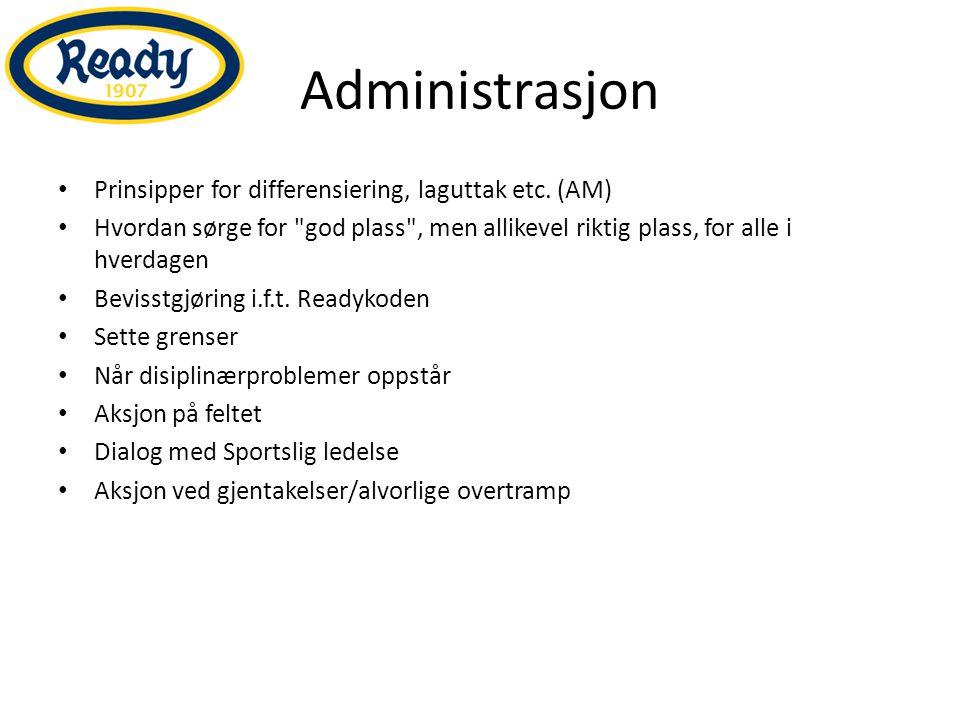 Administrasjon Prinsipper for differensiering, laguttak etc. (AM) Hvordan sørge for