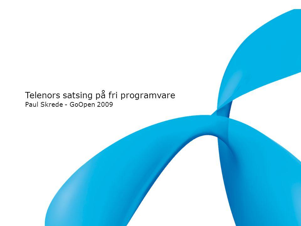 Telenors satsing på fri programvare Paul Skrede - GoOpen 2009