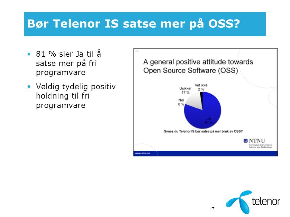 17 Bør Telenor IS satse mer på OSS.