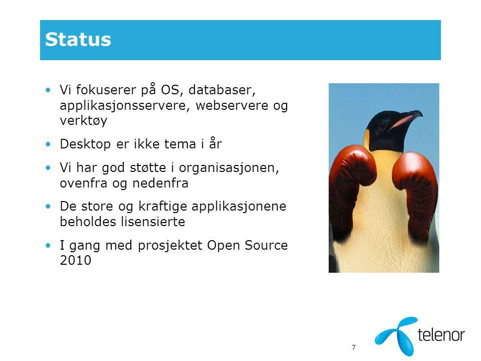 7 Status Vi fokuserer på OS, databaser, applikasjonsservere, webservere og verktøy Desktop er ikke tema i år Vi har god støtte i organisasjonen, ovenfra og nedenfra De store og kraftige applikasjonene beholdes lisensierte I gang med prosjektet Open Source 2010