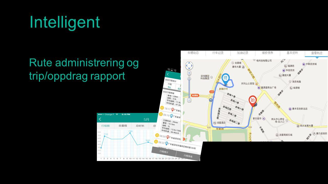 Intelligent Rute administrering og trip/oppdrag rapport