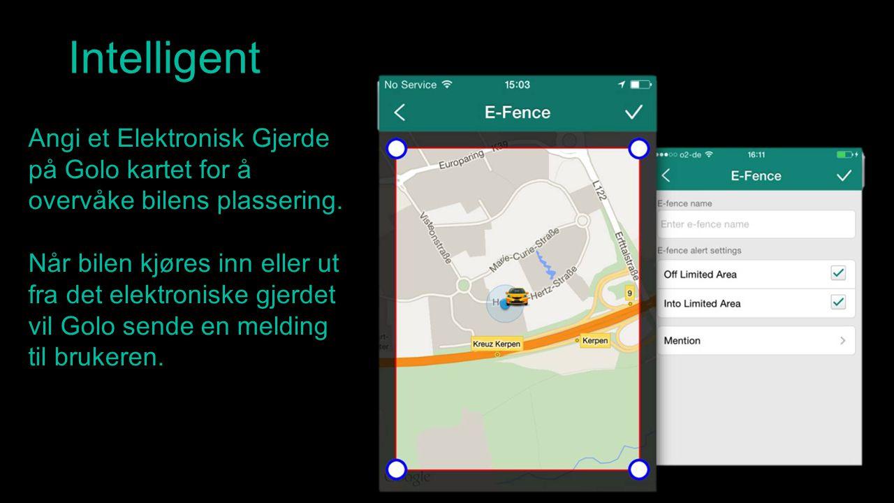 Intelligent Angi et Elektronisk Gjerde på Golo kartet for å overvåke bilens plassering. Når bilen kjøres inn eller ut fra det elektroniske gjerdet vil
