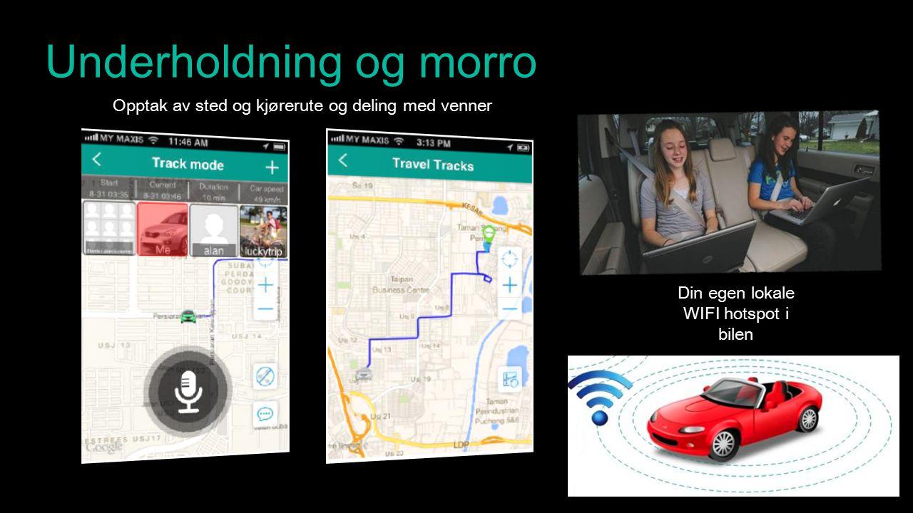 Underholdning og morro Opptak av sted og kjørerute og deling med venner Din egen lokale WIFI hotspot i bilen