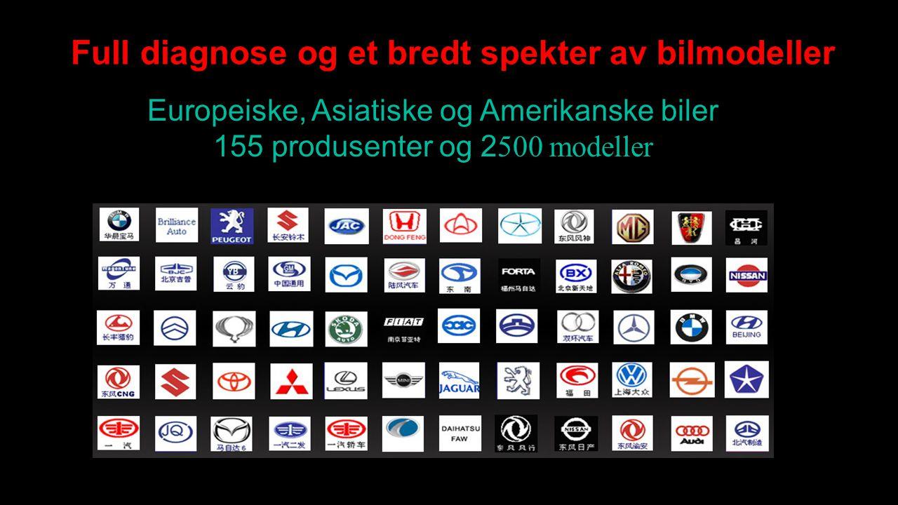 Full diagnose og et bredt spekter av bilmodeller Europeiske, Asiatiske og Amerikanske biler 155 produsenter og 2 500 modeller