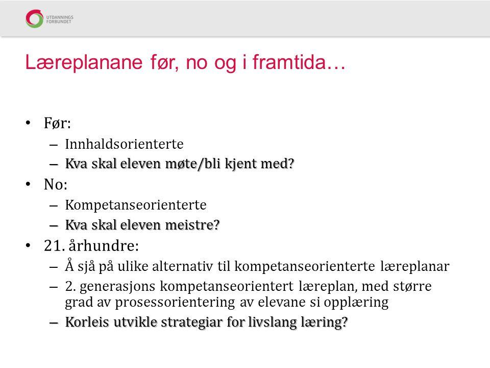 Framtidas kompetansebehov Summeoppgåve Er det for stor eller for liten overlapping mellom fag i norsk skule.