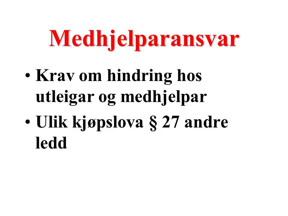 Medhjelparansvar Krav om hindring hos utleigar og medhjelpar Ulik kjøpslova § 27 andre ledd