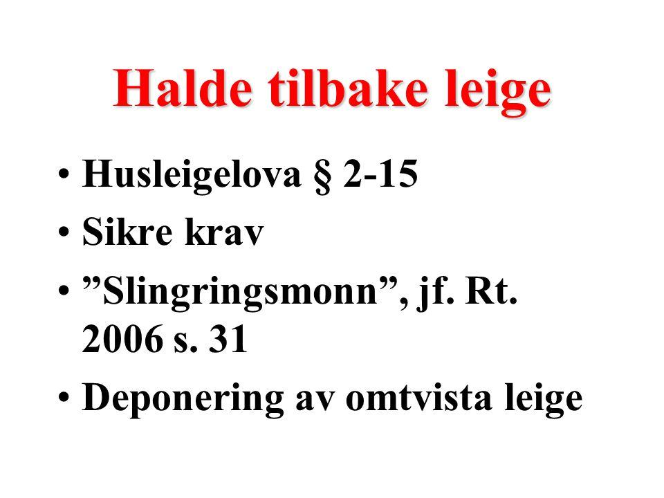 Halde tilbake leige Husleigelova § 2-15 Sikre krav Slingringsmonn , jf.